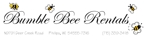 Bumble Bee Rentals -- Phillips, Wisconsin -- Apartments